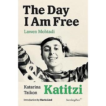 The Day I Am Free/Katitzi by Lawen Mohtadi - 9783956793639 Book