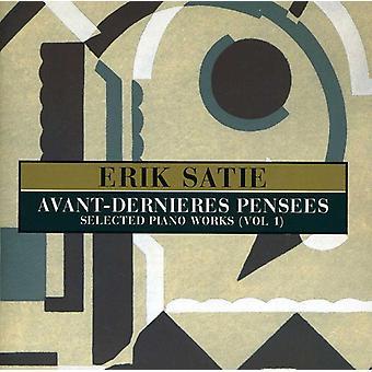 E. Satie - Satie: Avant-Dernieres Pensees (Selected Piano Works, Vol. 1) [CD] USA import