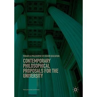 Contemporary Philosophical Proposals for the University  Toward a Philosophy of Higher Education by Edited by Aaron Stoller & Edited by Eli Kramer