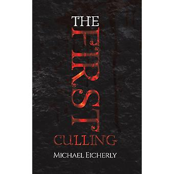 The First Culling by Michael Eicherly