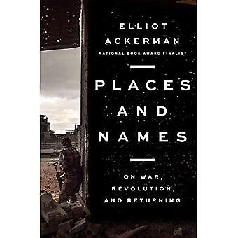 Luoghi e nomi: In guerra, rivoluzione e ritorno