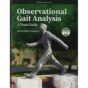 Observational Gait Analysis:� A Visual Guide