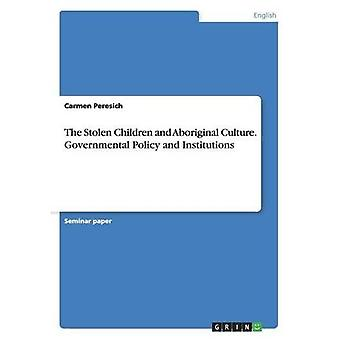 The Stolen Children and Aboriginal Culture. Governmental Policy and Institutions
