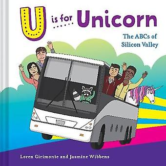 U is for Unicorn The ABCs of Silicon Valley
