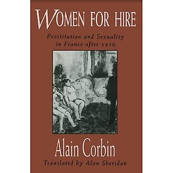 Women for Hire : Prostitution and Sexuality in France after 1850