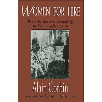Palkatut naiset : Prostituutio ja seksuaalisuus Ranskassa vuoden 1850 jälkeen