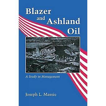 Blazer ja Ashland Oil - Joseph L. Massien johtamisen tutkimus - 9