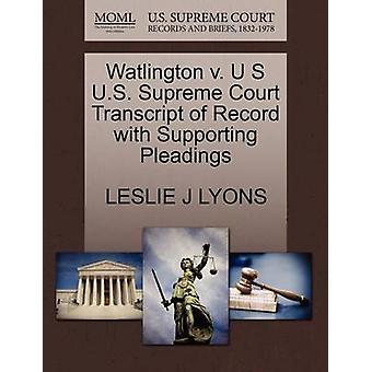 Watlington V. U S U.S. Supreme Court Transcript of Record with Suppor
