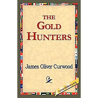 The Gold Hunters by James Oliver Curwood - 9781421821504 Book