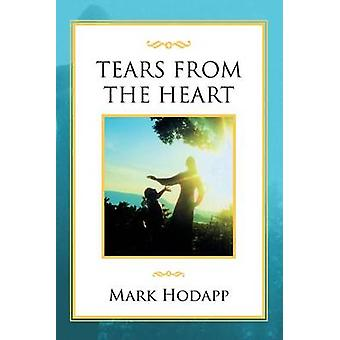 Tears from the Heart by Mark Hodapp - 9781465389381 Book