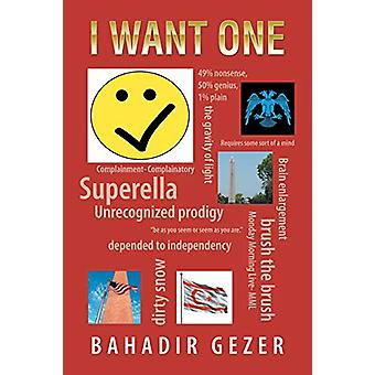 I Want One by Bahadir Gezer - 9781543493658 Book