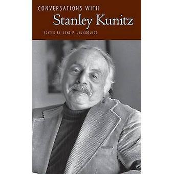 Kent P. Ljungquistin keskustelut Stanley Kunitzin kanssa - 97816170387