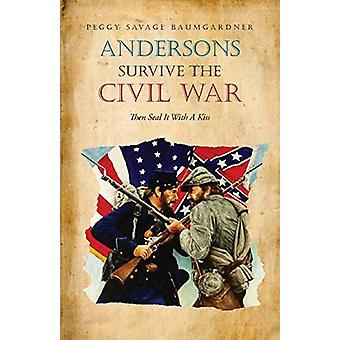 Andersons Survive the Civil War Then Seal It with a Kiss by Peggy Sav