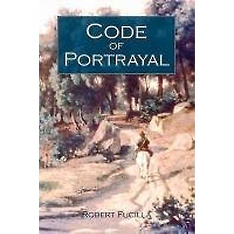 Code of Portrayal by Robert Fucilla - 9781845495039 Book