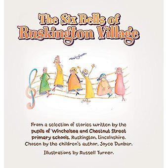 The Six Bells of Ruskington Village by Debra Wadsley - 9781984590138