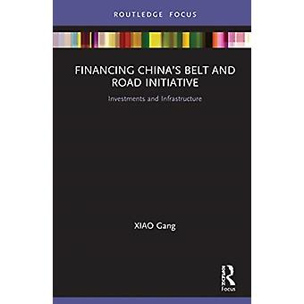 Financing Chinas Belt and Road Initiative by Gang & XIAO Chairman of the China Securities Regulatory Commission & Chairman of the Bank of China