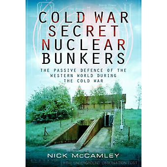 Cold War Secret Nuclear Bunkers The Passive Defence of the Western World During the Cold War