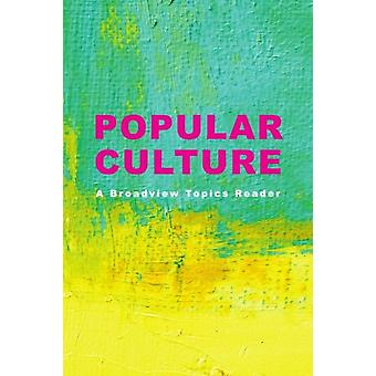 Popular Culture  A Broadview Topics Reader by Edited by Laura Buzzard & Edited by Don LePan & Edited by Nora Ruddock & Edited by Alexandria Stuart