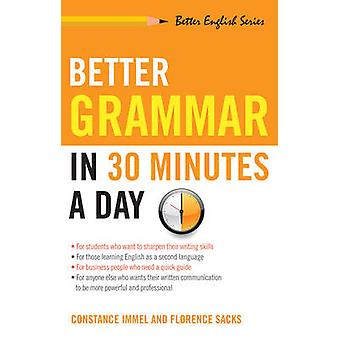 Better Grammar in 30 Minutes a Day by Constance Immel & Florence Sacks