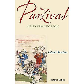 Parzival  An Introduction by Eileen Hutchins