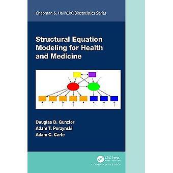 Modellazione di equazioni strutturali per la salute e la medicina Chapman HallCRC Biostatistics Series