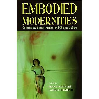 Embodied Modernities: Corporeality, Representation, and Chinese Culture