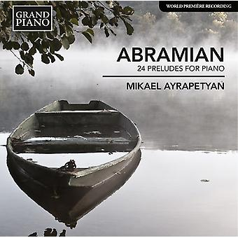 Abramian/Mikael Ayrapetyan - 24 Preludes for Pno [CD] USA import