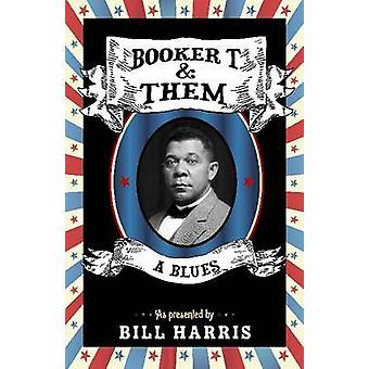 Booker T & Them - A Blues by Bill Harris - 9780814337165 Book