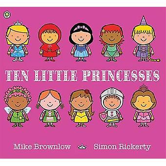 Ten Little Princesses by Mike Brownlow - Simon Rickerty - 97814083301