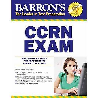 Examen du CCRN par Patricia Juarez - livre 9781438004587