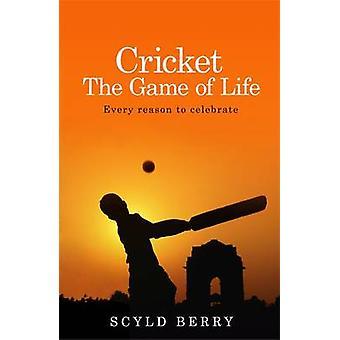 Cricket - il gioco della vita - ogni motivo per festeggiare da Scyld Berry-