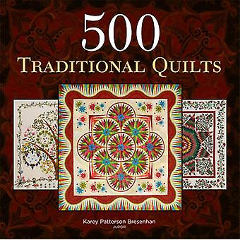 500 Traditional Quilts by Karey Patterson Bresenhan - 9781600596889 B