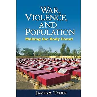 Guerre - Violence - et Population - ce qui rend le décompte par James A. Ty