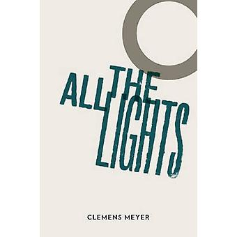 All the Lights by Clemens Meyer - Stuart Evers - Katy Derbyshire - 97