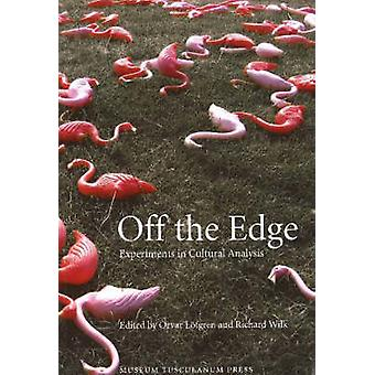 Off the Edge - Experiments in Cultural Analysis by Orvar Lofgren - Ric