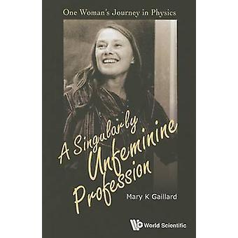 Ein einzigartig unweiblich Beruf - Reise einer Frau in der Physik von