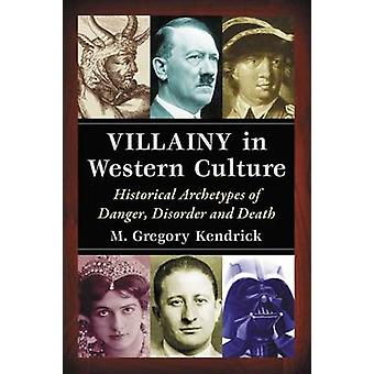 Villainy in Western Culture - Historical Archetypes of Danger - Disord