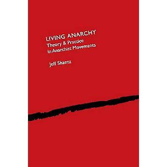 Wonen anarchie - theorie en praktijk in anarchistische bewegingen door Jeff Sh