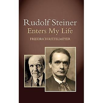Rudolf Steiner in My Life (5: e reviderade upplagan) av Friedrich Ritt