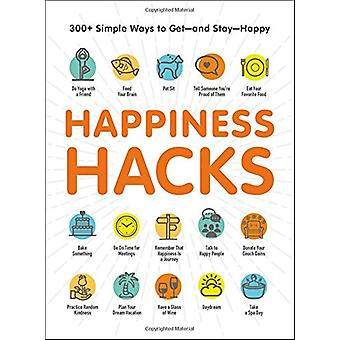 Happiness Hacks - 300+ Simple Ways to Get-and Stay-Happy by Adams Medi