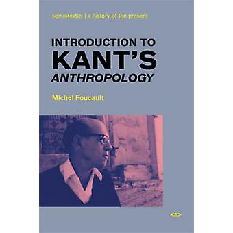 Introduction to Kant's Anthropology by Michel Foucault - Roberto Nigr