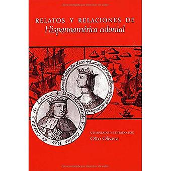 Relatos Y Relaciones De Hispanoamerica Colonial