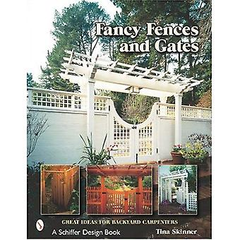 FANCY FENCES GATES: Great Ideas for Backyard Carpenters