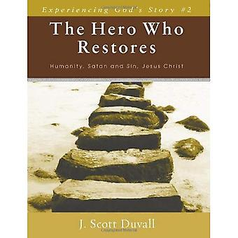 Hero Who Restores The (Experiencing God's Story)
