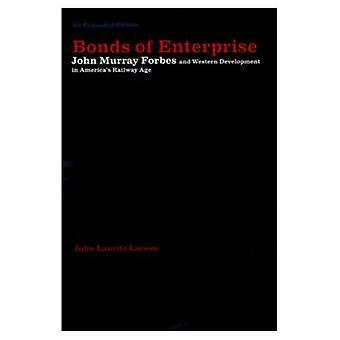 Obligationer av Enterprise: John Murray Forbes och västra utveckling i Americas järnväg åldern