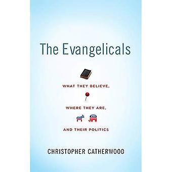 Les évangéliques: Ce qu'ils croient, où ils sont et leur politique