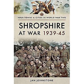 Shropshire i krig 1939-45 (städer & städer i andra världskriget)