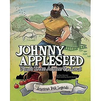 Johnny Appleseed pianta alberi in tutta la terra (leggende popolari americani)