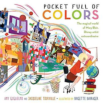 Pocket Full of Colors: The�Magical World of Mary Blair,�Disney Artist Extraordinaire
