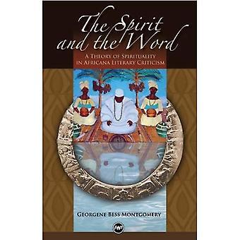 Geest en het woord, de: een theorie van spiritualiteit in de literaire kritiek Africana